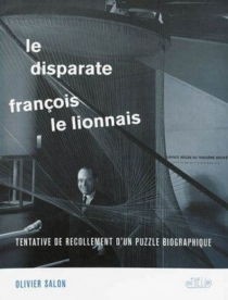 Le disparate François Le Lionnais : tentative de recollement d'un puzzle biographique - Olivier Salon