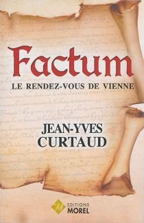 Factum : le rendez-vous de Vienne - Jean-YvesCurtaud