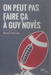 On peut pas faire ça à Guy Novès - BenoîtSéverac
