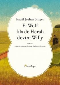 Et Wolf fils de Hersh devint Willy - Israel JoshuaSinger