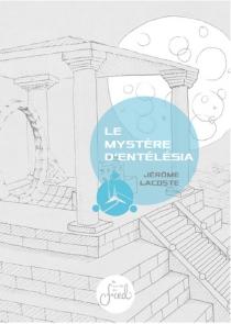 Le mystère d'Entélésia - JérômeLacoste