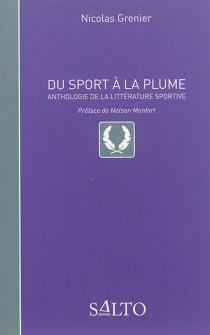 Du sport à la plume : anthologie de la littérature sportive -