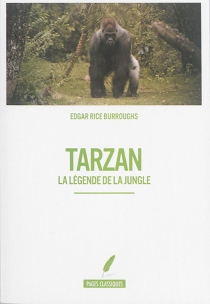 Tarzan : la légende de la jungle - Edgar Rice Burroughs