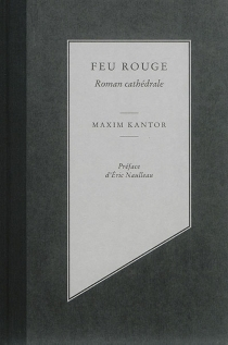 Feu rouge : roman cathédrale - MaximKantor
