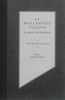 Le Hollandais volant : le spectre de la culture - YouriMaletski
