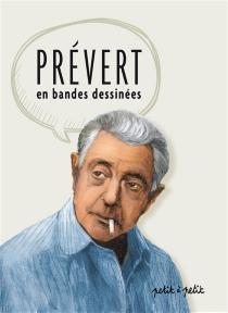 Prévert : les poèmes en bandes dessinées - JacquesPrévert