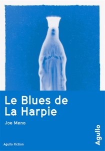 Le blues de La Harpie - JoeMeno