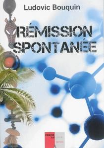 Rémission spontanée - LudovicBouquin