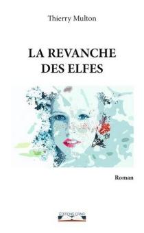 La revanche des elfes - ThierryMulton