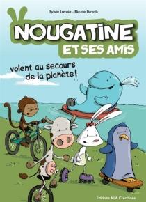 Nougatine et ses amis volent au secours de la planète ! - NicoleDevals
