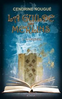 La guilde des Merlins - CendrineNougue