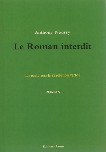 Le roman interdit : en route vers la révolution verte ? - Anthony Nourry