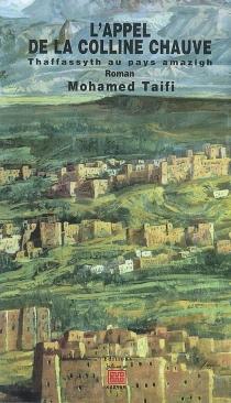 L'appel de la colline chauve : Thaffassyth au pays amazigh - MohamedTaïfi