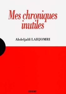 Mes chroniques inutiles - AbdeljalilLahjomri
