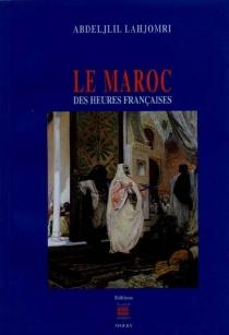 Des heures françaises - AbdeljalilLahjomri