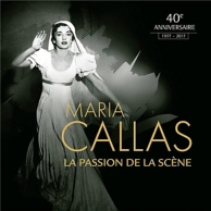 Maria Callas, la passion de la scène