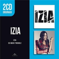 2 cd originaux : so much trouble / Izia