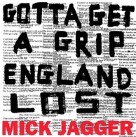 gotta getta grip / England lost