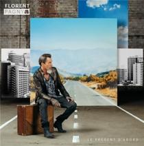 le présent d'abord - FlorentPagny