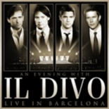 an evening with Il Divo : live in Barcelona - Il Divo