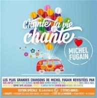 chante la vie chante (love Michel Fugain) - édition exclusive E.Leclerc