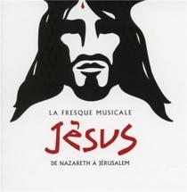 la fresque musicale Jésus, de Nazareth à Jérusalem - Compilation