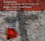 Fauré et Franck : Oeuvres sacrées - Ensemble Vocal Mélisme(S), GildasPungier