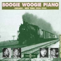 Boogie Woogie Piano : Chicago - New York (1924-1945)