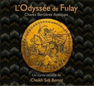 l'odyssee de Fulay, chants berberes antiques