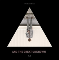 and the great unknown part 2