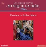 les chefs-d'oeuvre de la musique sacrée vol.2 passions et stabat mater