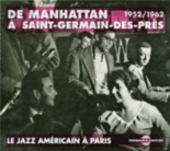 le jazz américain à Paris, de Manhattan à Saint-Germain-Des-Près 1952-1962 - Compilation, Al Cohn Quartet, Art Farmer New Jazz Stars, Bob Brokkmeyer Quintet, Clifford Brown