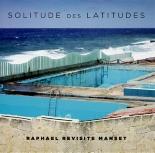 solitude des latitudes - Raphaël