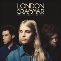 truth is a beautiful thing - London Grammar