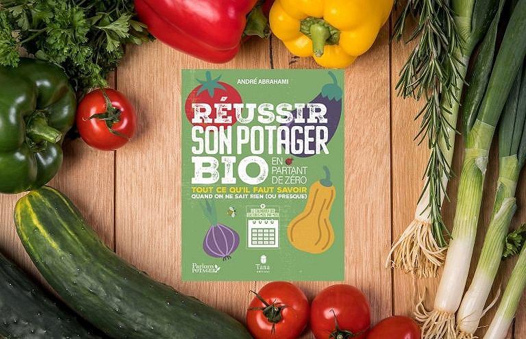 Je fais pousser mes légumes : réussir son potager bio