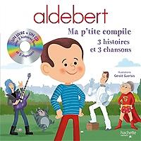 aldebert-ma-ptite-compile-3-histoires-et-3-chansons