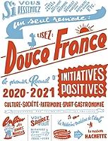 douce-france-2020-2021-le-premier-recueil-dinitiatives-positives-culture-societe-patrimoine-sport-gastronomie