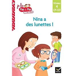 Nina a des lunettes ! : niveau 4, CP, CE1