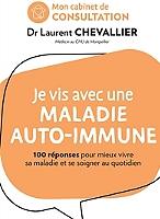 je-vis-avec-une-maladie-auto-immune-100-reponses-pour-mieux-vivre-sa-maladie-et-se-soigner-au-quotidien