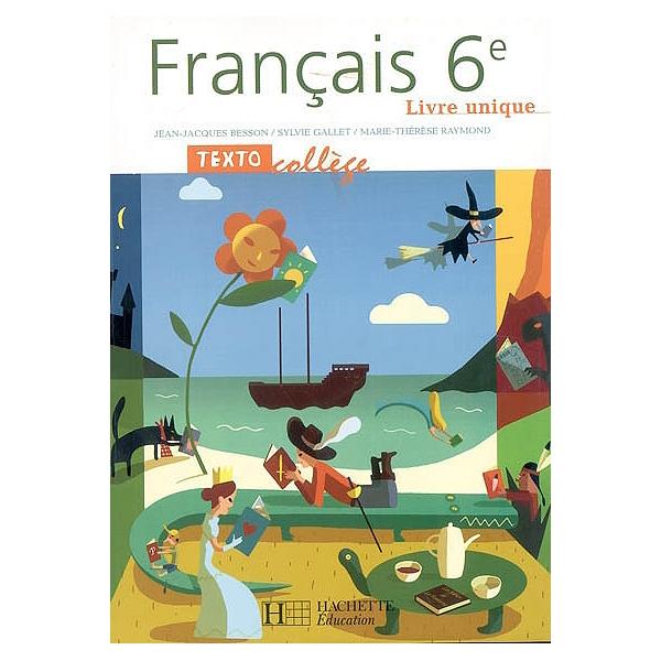 Francais 6e Livre Unique