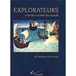 Explorateurs à la découverte du monde : de l'Antiquité à nos jours