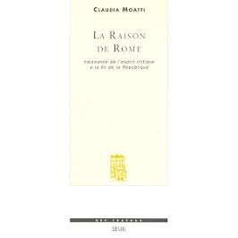 La raison de Rome : naissance de l'esprit critique à la fin de la République (IIe-Ier siècle av. J.-C.)