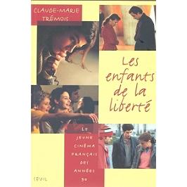 Les enfants de la liberté : le jeune cinéma français des années 90