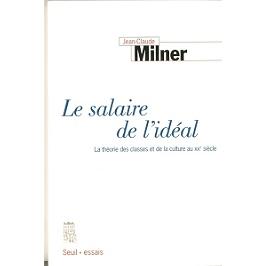 Le salaire de l'idéal : la théorie des classes au XXe siècle