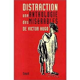 Distraction : une anthologie des Misérables, de Victor Hugo