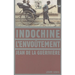 Indochine, l'envoûtement