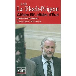Affaire Elf, affaire d'Etat : entretiens avec Eric Decouty
