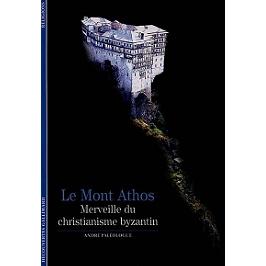 Le mont Athos, merveille du christianisme byzantin