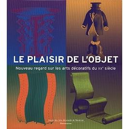 Le plaisir de l'objet : nouveau regard sur les arts décoratifs du XXe siècle