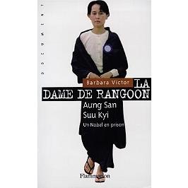 La dame de Rangoon : Aung San Suu Kyi, un Nobel en prison
